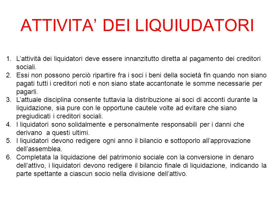 ATTIVITA' DEI LIQUIUDATORI 1.L'attività dei liquidatori deve essere innanzitutto diretta al pagamento dei creditori sociali.