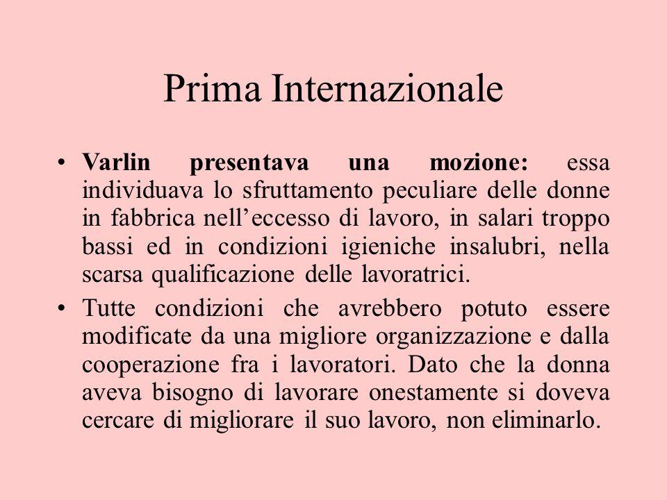 Prima Internazionale Varlin presentava una mozione: essa individuava lo sfruttamento peculiare delle donne in fabbrica nell'eccesso di lavoro, in sala