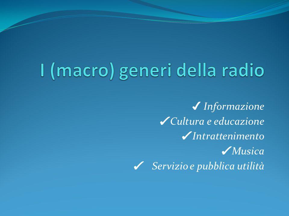 ✔ Informazione ✔ Cultura e educazione ✔ Intrattenimento ✔ Musica ✔ Servizio e pubblica utilità