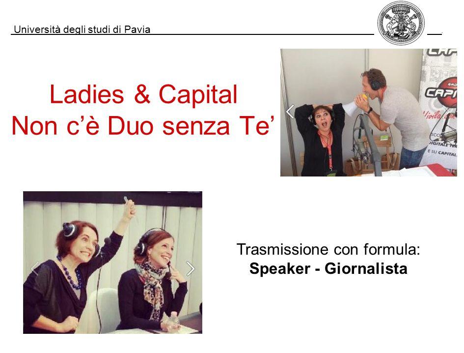 Ladies & Capital Non c'è Duo senza Te' Trasmissione con formula: Speaker - Giornalista