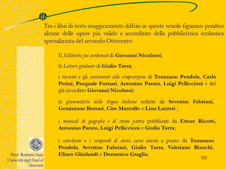100 Prof. Roberto Sani Università degli Studi di Macerata Tra i libri di testo maggiormente diffusi in queste scuole figurano peraltro alcune delle op