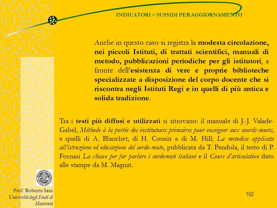 102 INDICATORI = SUSSIDI PER AGGIORNAMENTO Prof. Roberto Sani Università degli Studi di Macerata Tra i testi più diffusi e utilizzati si ritrovano: il