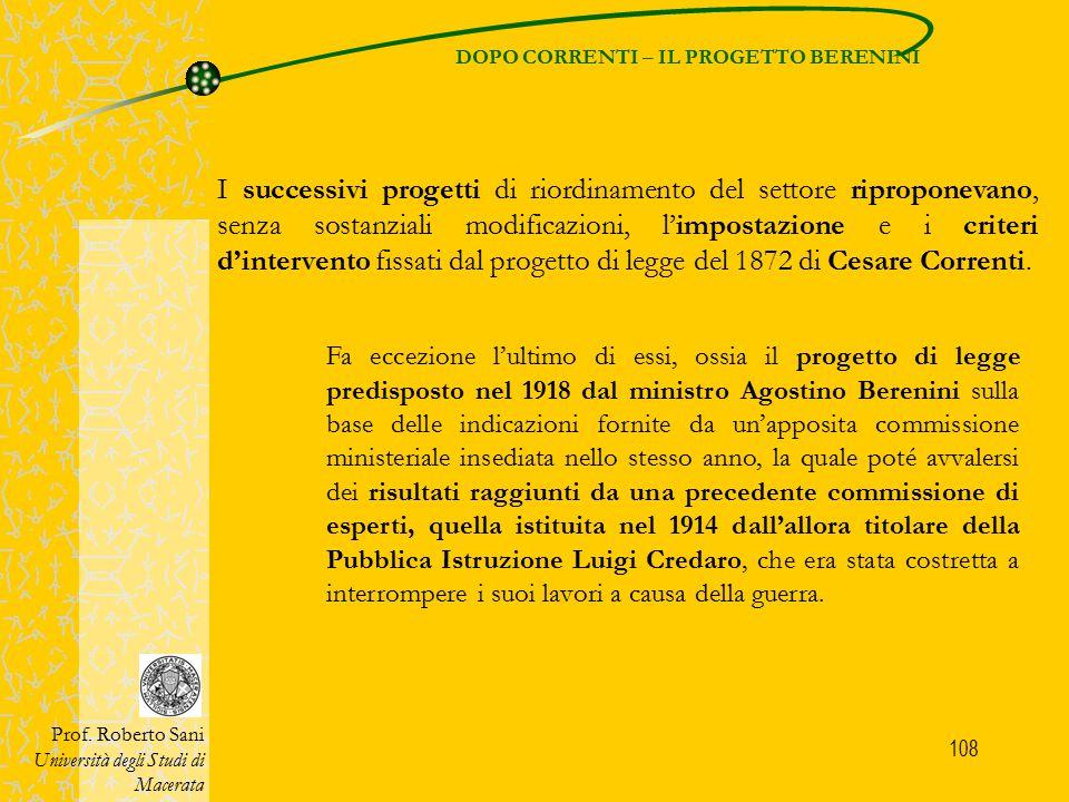 108 DOPO CORRENTI – IL PROGETTO BERENINI Prof. Roberto Sani Università degli Studi di Macerata I successivi progetti di riordinamento del settore ripr