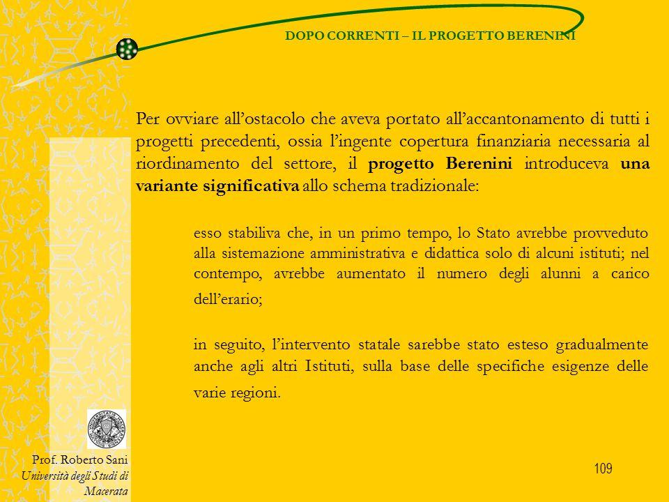109 DOPO CORRENTI – IL PROGETTO BERENINI Prof. Roberto Sani Università degli Studi di Macerata Per ovviare all'ostacolo che aveva portato all'accanton
