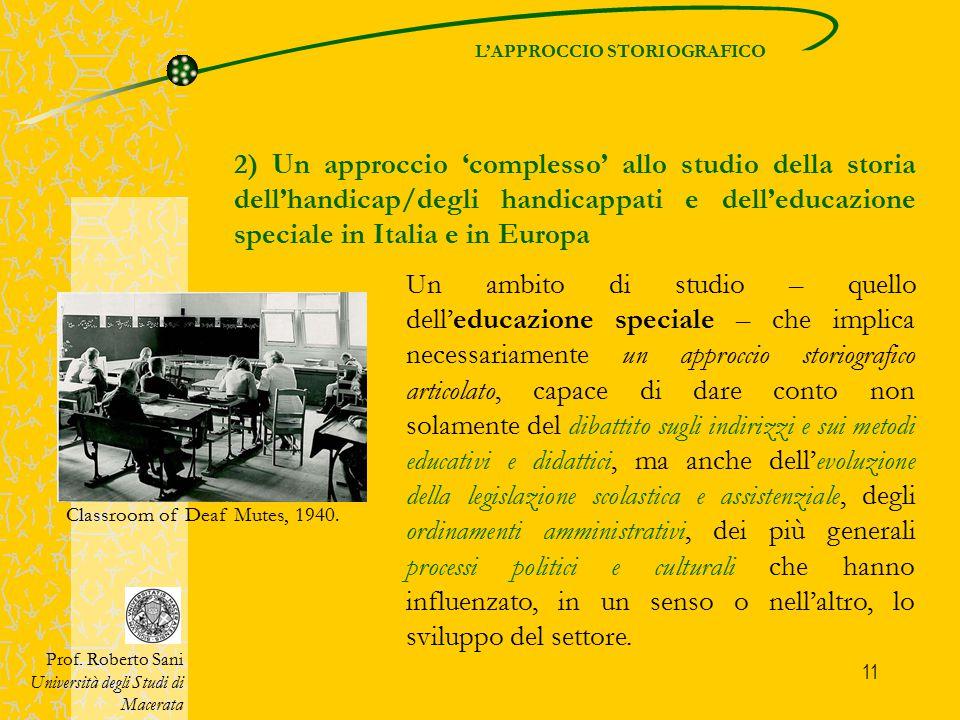 12 Un'analisi che consenta di mettere a fuoco le caratteristiche di fondo che l'educazione e la didattica speciali hanno assunto in Italia e in Europa negli ultimi secoli Prof.