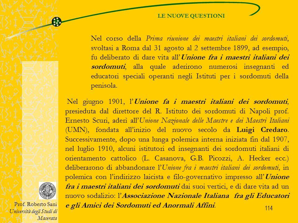 114 LE NUOVE QUESTIONI Prof. Roberto Sani Università degli Studi di Macerata Nel corso della Prima riunione dei maestri italiani dei sordomuti, svolta