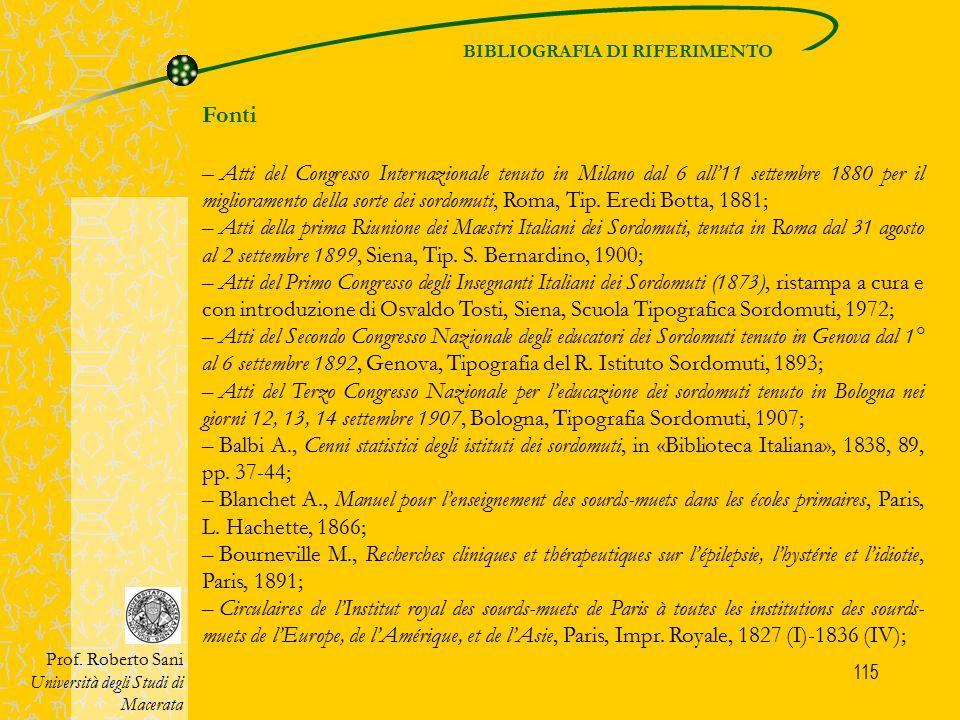 115 BIBLIOGRAFIA DI RIFERIMENTO Prof. Roberto Sani Università degli Studi di Macerata Fonti – Atti del Congresso Internazionale tenuto in Milano dal 6
