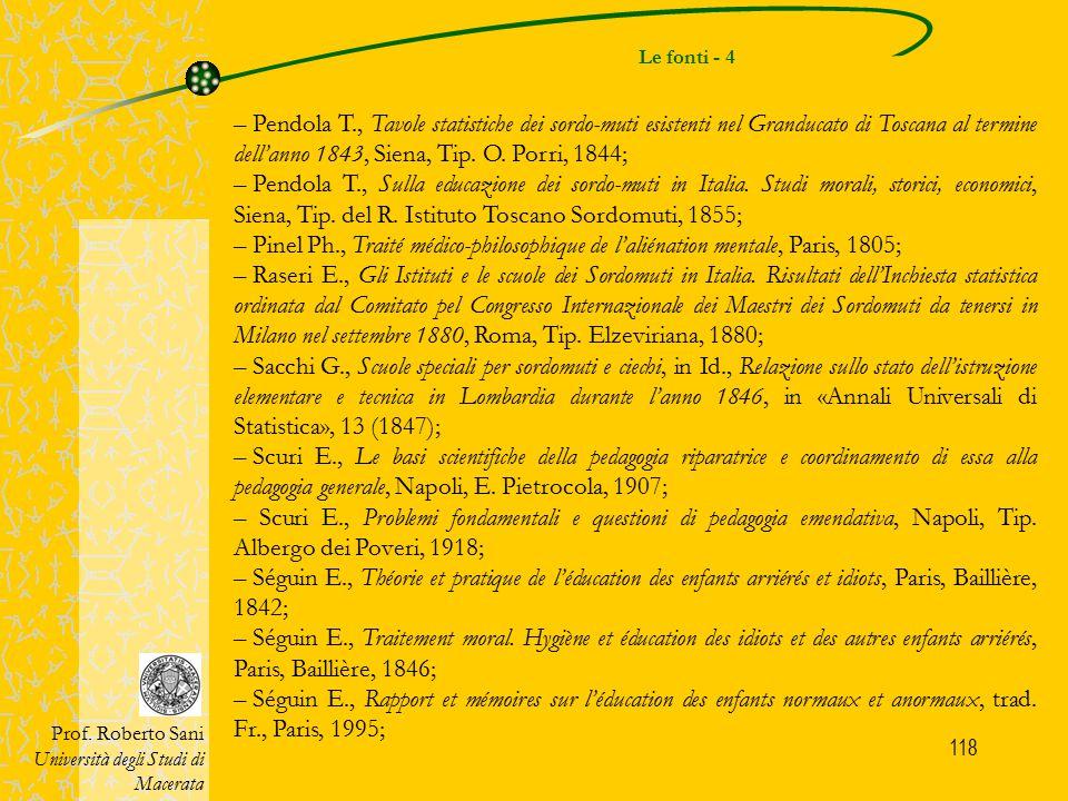 118 Le fonti - 4 Prof. Roberto Sani Università degli Studi di Macerata – Pendola T., Tavole statistiche dei sordo-muti esistenti nel Granducato di Tos