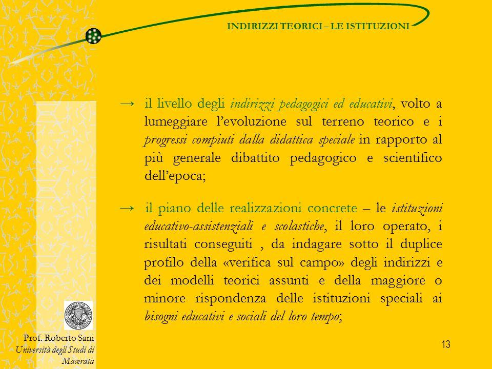13 → il piano delle realizzazioni concrete – le istituzioni educativo-assistenziali e scolastiche, il loro operato, i risultati conseguiti, da indagar