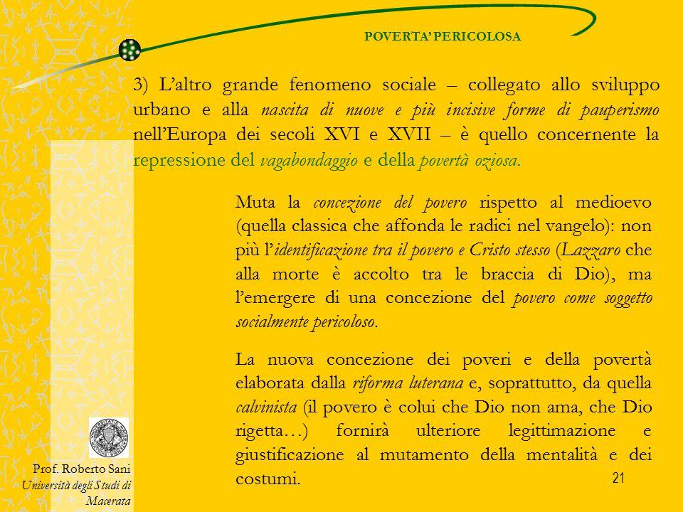 21 3) L'altro grande fenomeno sociale – collegato allo sviluppo urbano e alla nascita di nuove e più incisive forme di pauperismo nell'Europa dei seco