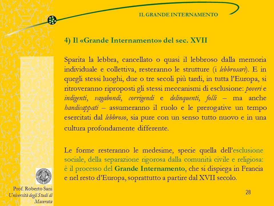 28 4) Il «Grande Internamento» del sec. XVII Sparita la lebbra, cancellato o quasi il lebbroso dalla memoria individuale e collettiva, resteranno le s