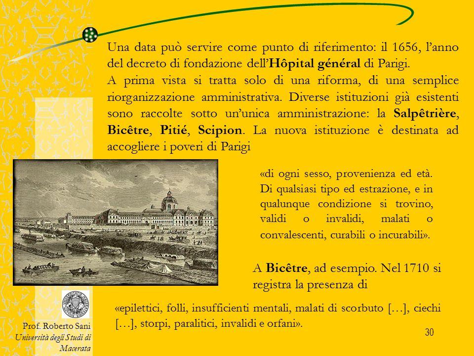 30 Una data può servire come punto di riferimento: il 1656, l'anno del decreto di fondazione dell'Hôpital général di Parigi. A prima vista si tratta s