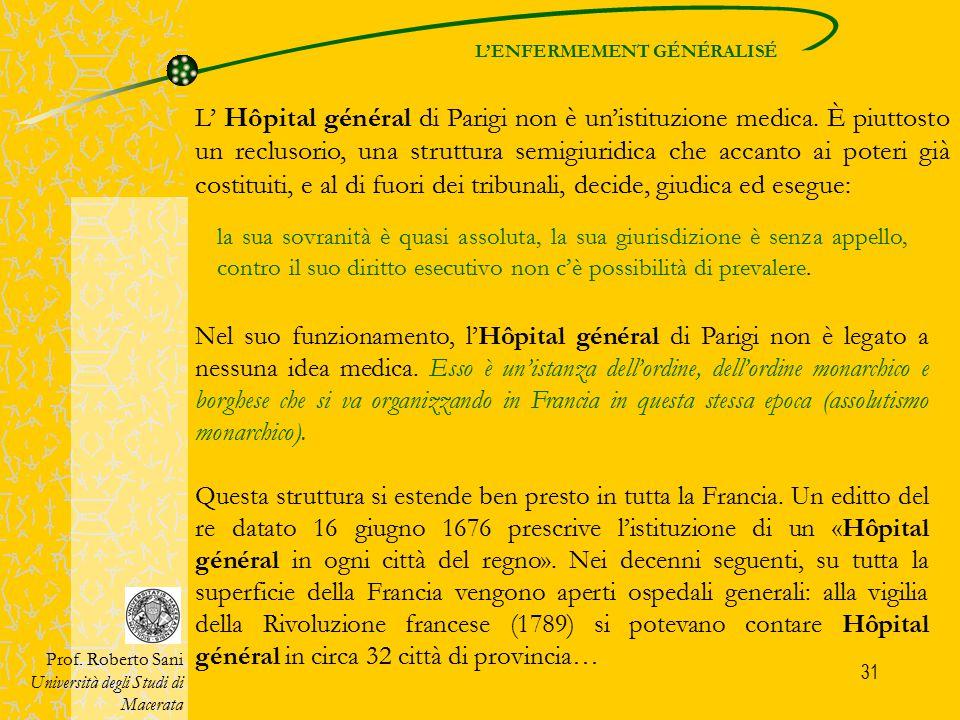 31 L' Hôpital général di Parigi non è un'istituzione medica. È piuttosto un reclusorio, una struttura semigiuridica che accanto ai poteri già costitui