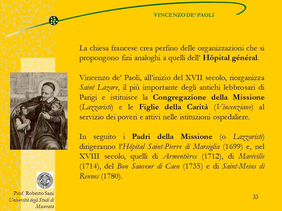 34 I religiosi dell'Ordine di Saint-Jean de Dieu, chiamati in Francia nel 1602, fondano la Charité di Parigi, nel quartiere di Saint-German, poi Chareton (1645), in seguito assumono la direzione delle Charité di Senlis, di Saint-Yon, di Pontorson, di Cadillac e di Romans.