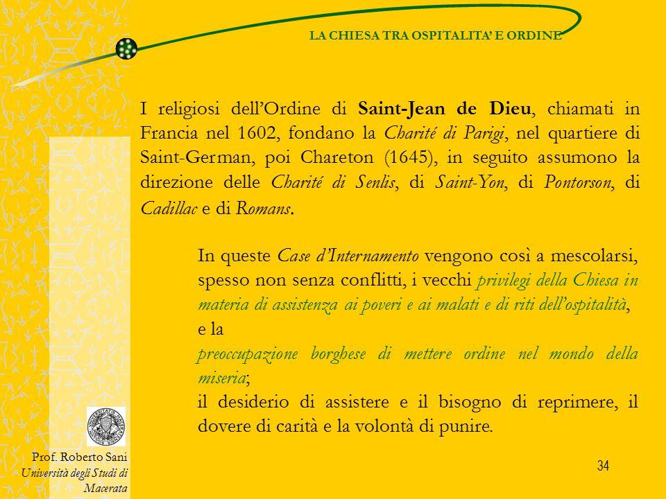 34 I religiosi dell'Ordine di Saint-Jean de Dieu, chiamati in Francia nel 1602, fondano la Charité di Parigi, nel quartiere di Saint-German, poi Chare