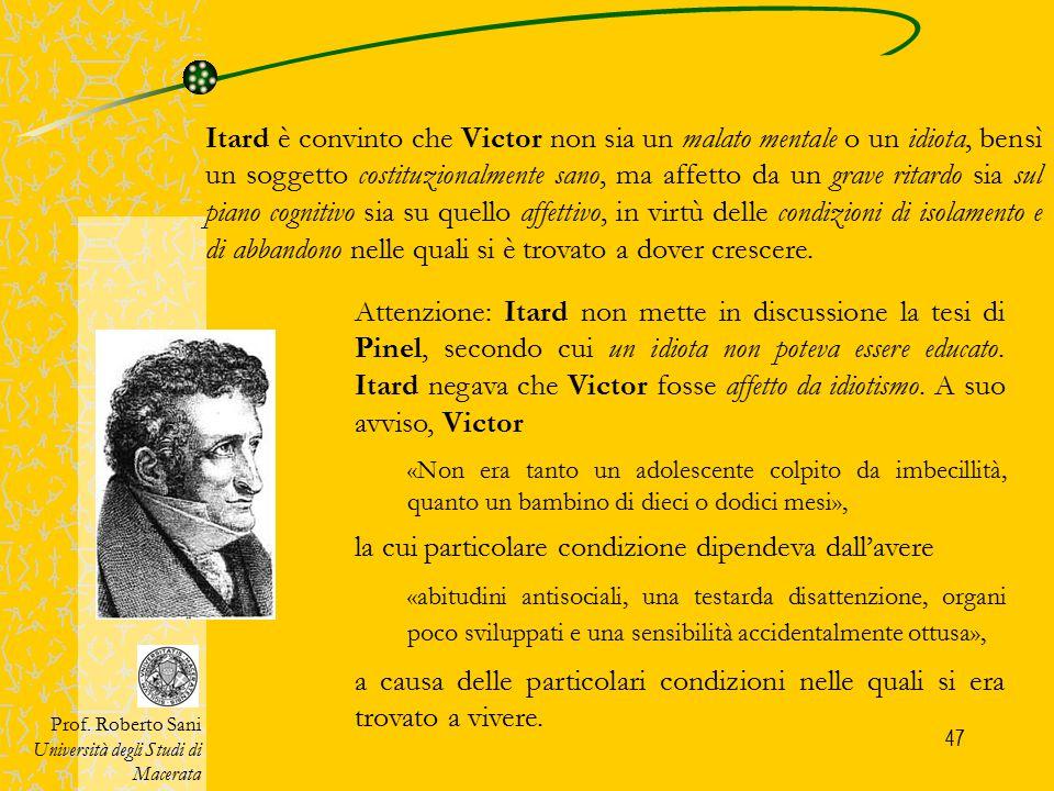 48 La complessa opera educativa (o rieducativa) condotta con Victor e i suoi risultati sono riassunti in due Rapporti predisposti dal dott.