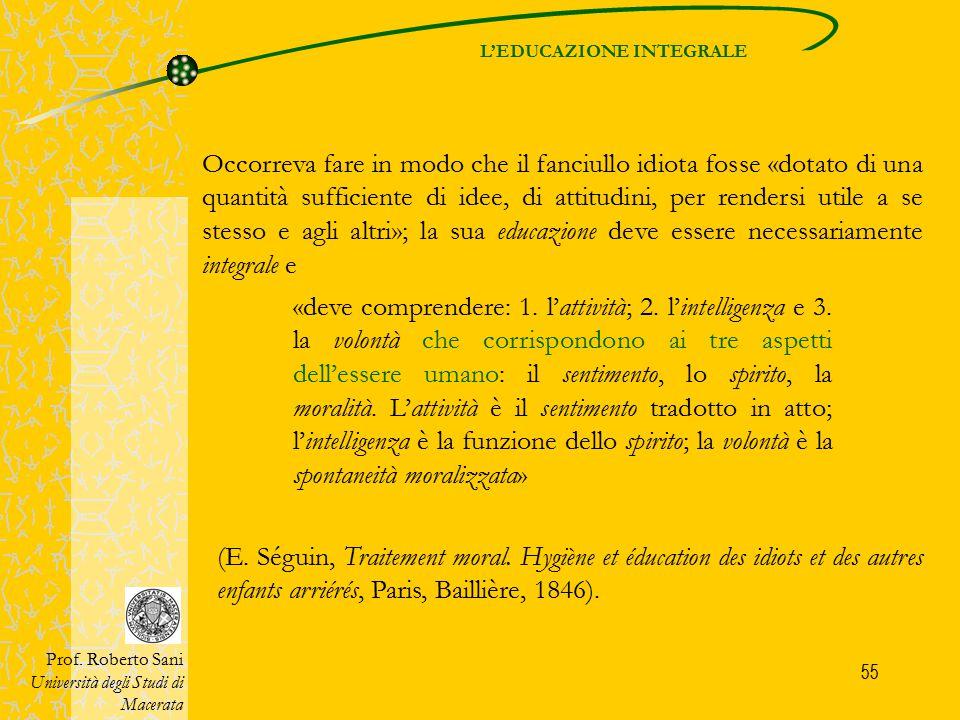 56 L'intervento operato da Séguin con i ricoverati dell'Ospizio degli Incurabili di Parigi comprendeva: Prof.