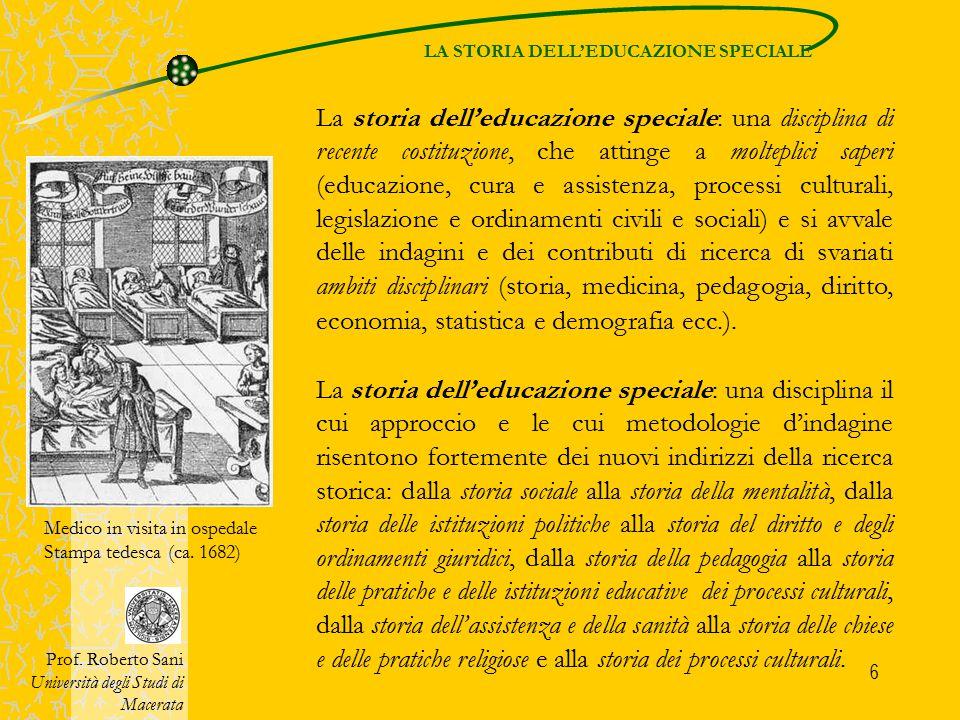 6 La storia dell'educazione speciale: una disciplina di recente costituzione, che attinge a molteplici saperi (educazione, cura e assistenza, processi