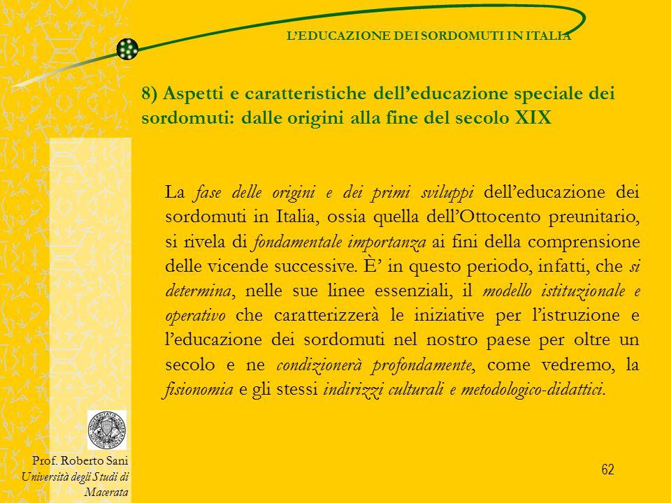 62 L'EDUCAZIONE DEI SORDOMUTI IN ITALIA 8) Aspetti e caratteristiche dell'educazione speciale dei sordomuti: dalle origini alla fine del secolo XIX Pr