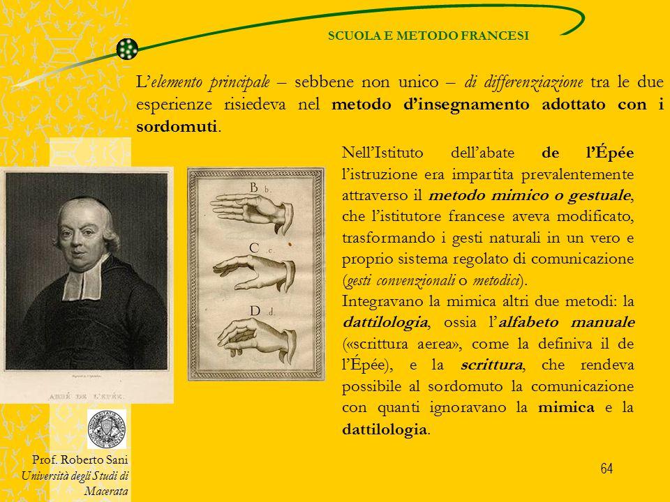 64 SCUOLA E METODO FRANCESI Prof. Roberto Sani Università degli Studi di Macerata L'elemento principale – sebbene non unico – di differenziazione tra