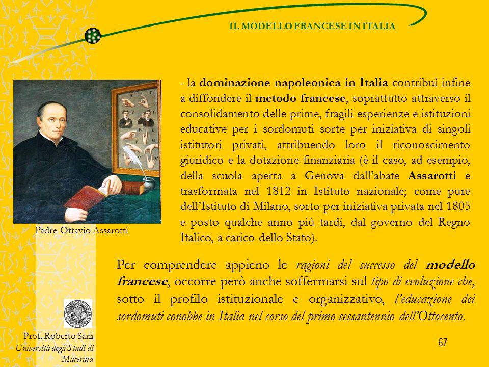 67 IL MODELLO FRANCESE IN ITALIA Prof. Roberto Sani Università degli Studi di Macerata Per comprendere appieno le ragioni del successo del modello fra