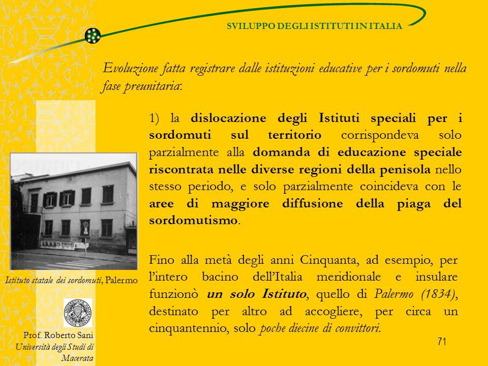 71 SVILUPPO DEGLI ISTITUTI IN ITALIA Prof. Roberto Sani Università degli Studi di Macerata Evoluzione fatta registrare dalle istituzioni educative per