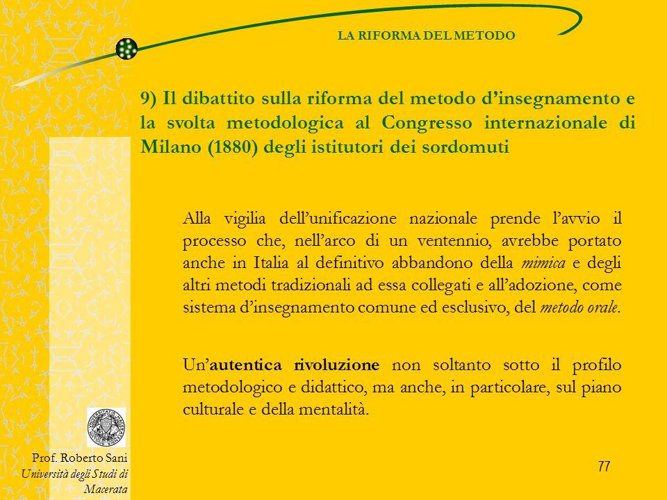 77 LA RIFORMA DEL METODO 9) Il dibattito sulla riforma del metodo d'insegnamento e la svolta metodologica al Congresso internazionale di Milano (1880)