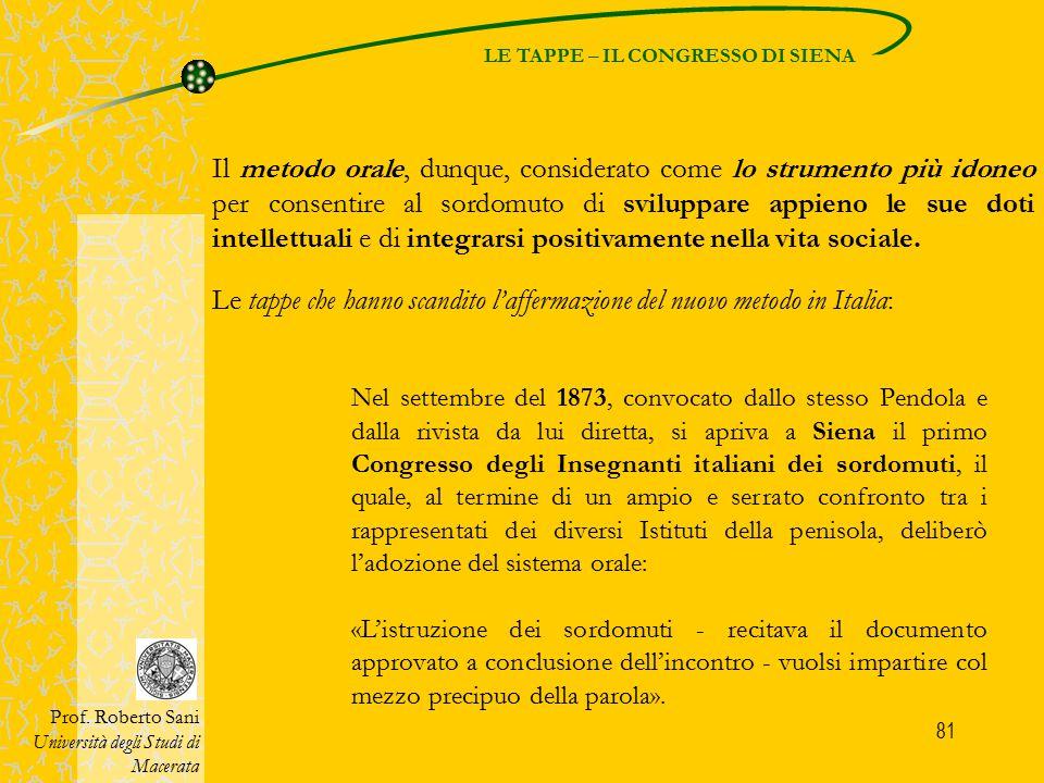 81 LE TAPPE – IL CONGRESSO DI SIENA Prof. Roberto Sani Università degli Studi di Macerata Nel settembre del 1873, convocato dallo stesso Pendola e dal
