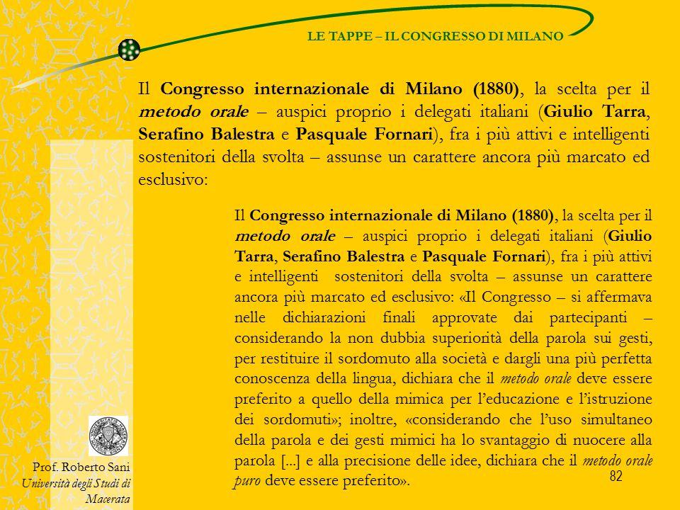 82 LE TAPPE – IL CONGRESSO DI MILANO Prof. Roberto Sani Università degli Studi di Macerata Il Congresso internazionale di Milano (1880), la scelta per