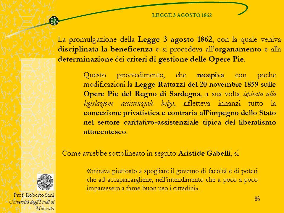 86 LEGGE 3 AGOSTO 1862 Prof. Roberto Sani Università degli Studi di Macerata Questo provvedimento, che recepiva con poche modificazioni la Legge Ratta