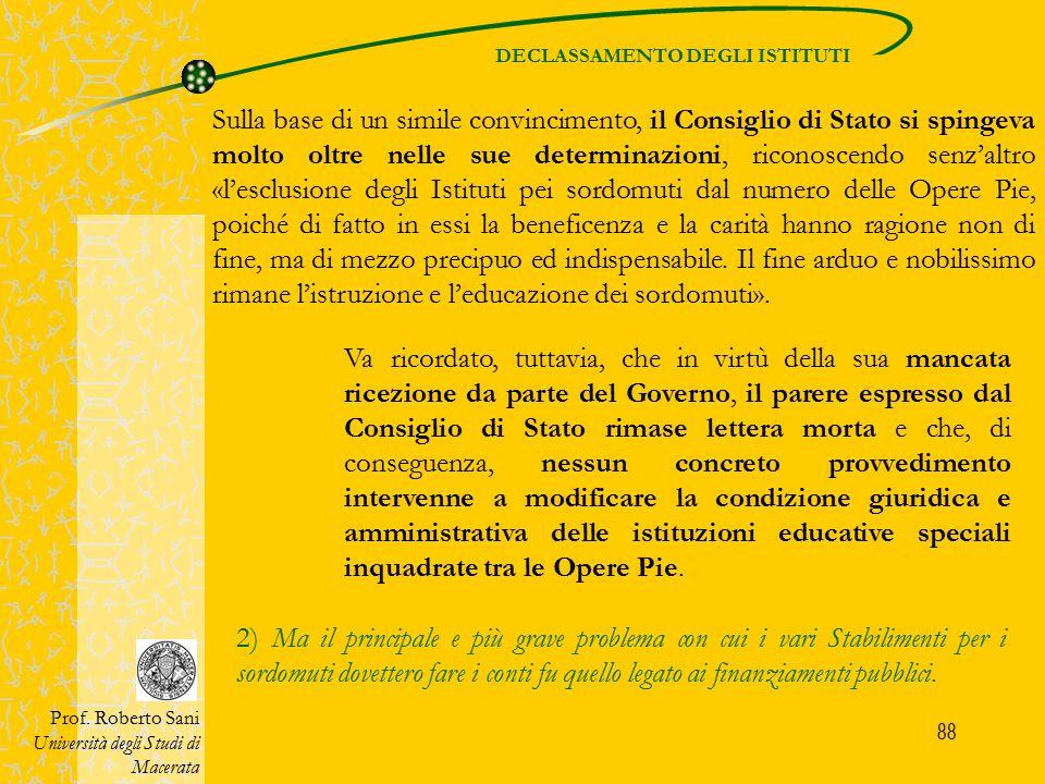 88 DECLASSAMENTO DEGLI ISTITUTI Prof. Roberto Sani Università degli Studi di Macerata Va ricordato, tuttavia, che in virtù della sua mancata ricezione