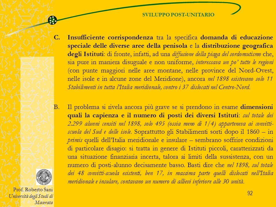 92 SVILUPPO POST-UNITARIO Prof. Roberto Sani Università degli Studi di Macerata C.Insufficiente corrispondenza tra la specifica domanda di educazione