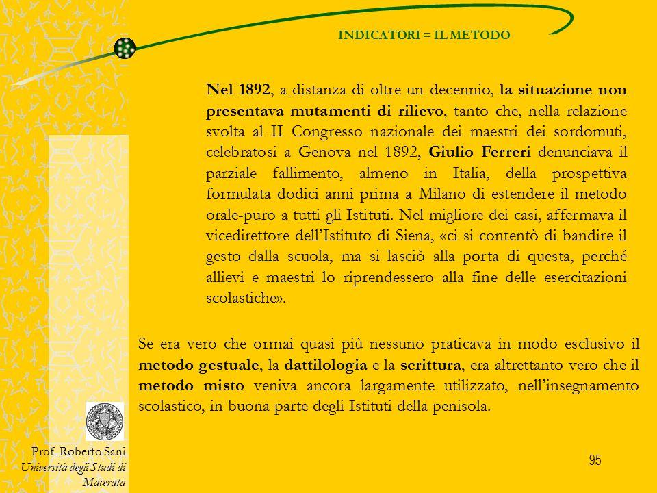 95 INDICATORI = IL METODO Prof. Roberto Sani Università degli Studi di Macerata Nel 1892, a distanza di oltre un decennio, la situazione non presentav