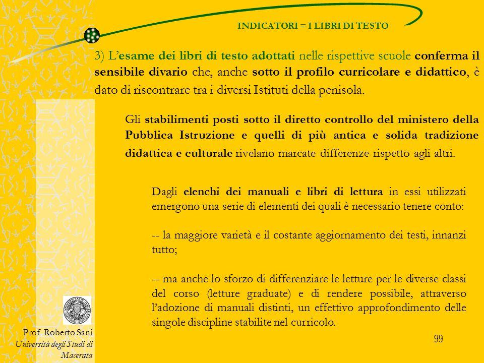 99 INDICATORI = I LIBRI DI TESTO Prof. Roberto Sani Università degli Studi di Macerata 3) L'esame dei libri di testo adottati nelle rispettive scuole