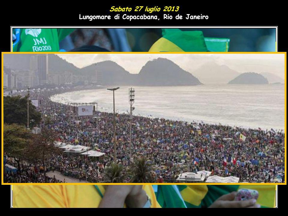 Sabato 27 luglio 2013 Lungomare di Copacabana, Rio de Janeiro
