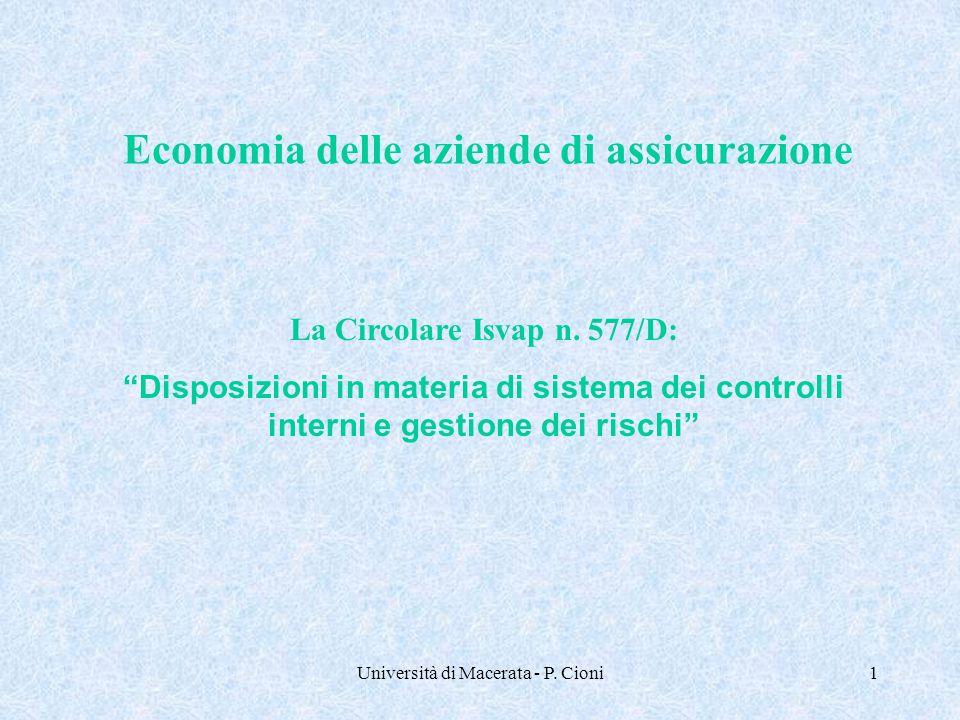 """Università di Macerata - P. Cioni1 Economia delle aziende di assicurazione La Circolare Isvap n. 577/D: """"Disposizioni in materia di sistema dei contro"""