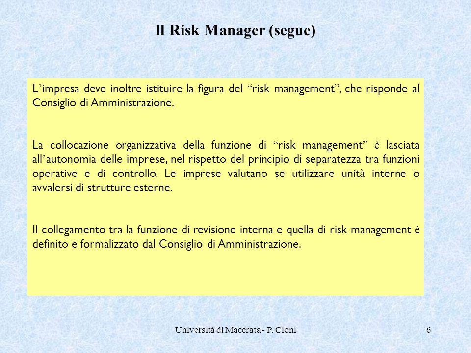 """Università di Macerata - P. Cioni6 L ' impresa deve inoltre istituire la figura del """" risk management """", che risponde al Consiglio di Amministrazione."""