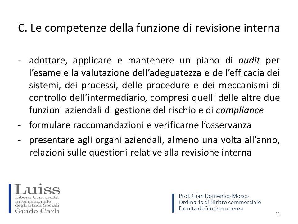 C. Le competenze della funzione di revisione interna -adottare, applicare e mantenere un piano di audit per l'esame e la valutazione dell'adeguatezza