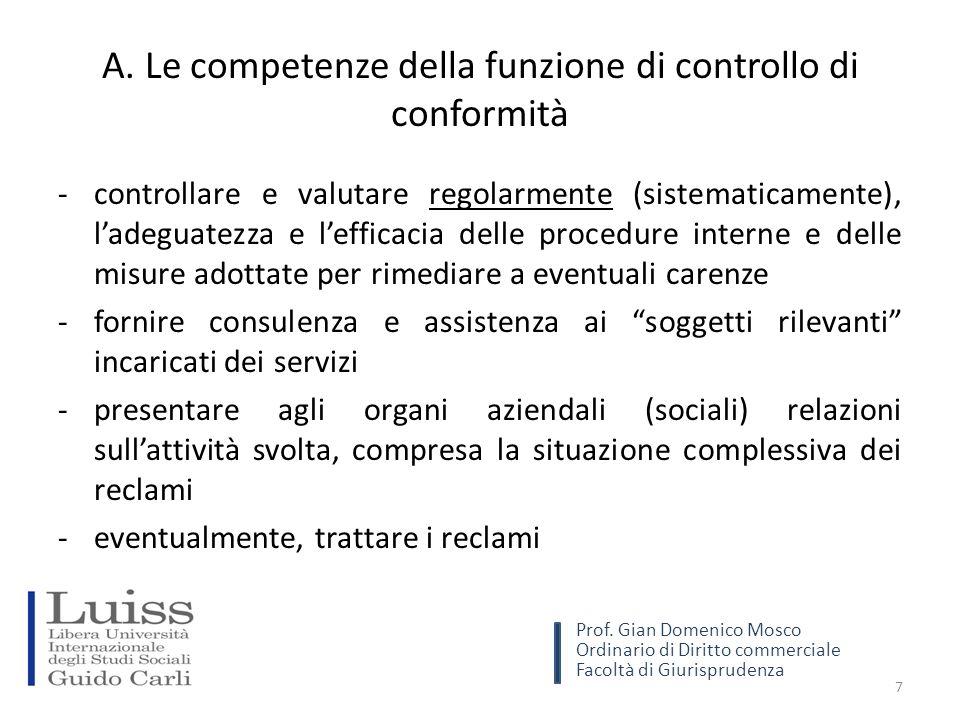 A. Le competenze della funzione di controllo di conformità -controllare e valutare regolarmente (sistematicamente), l'adeguatezza e l'efficacia delle