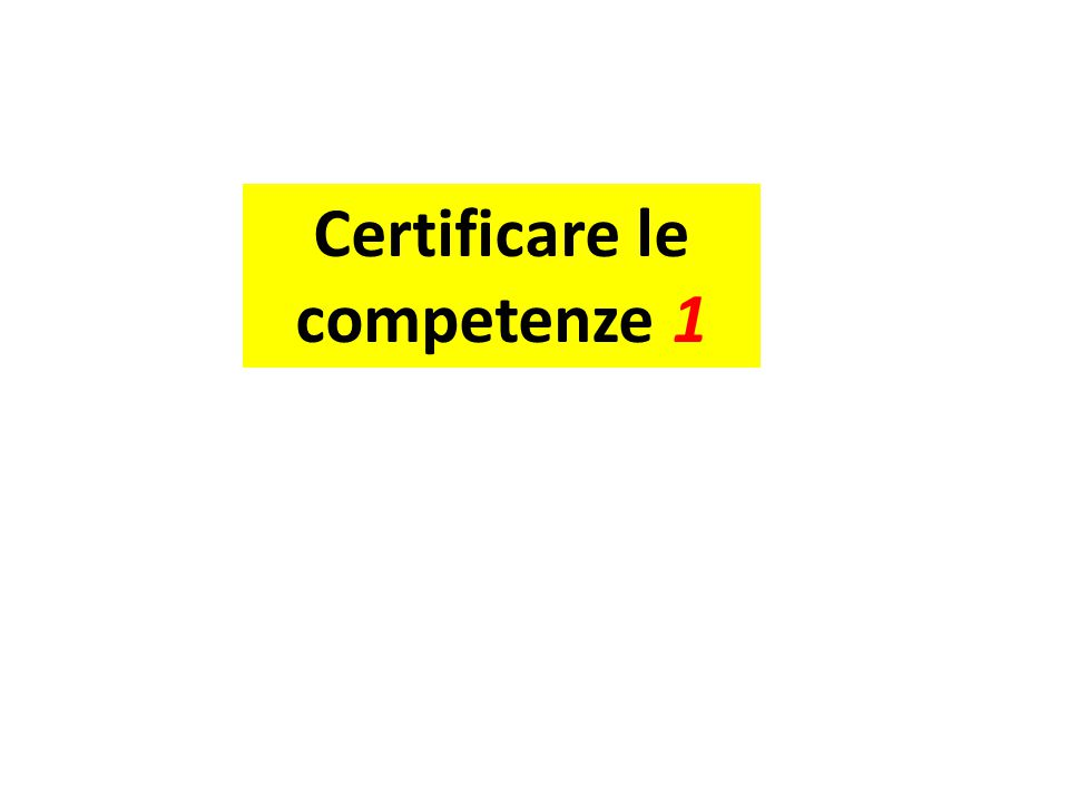 Certificare le competenze 1