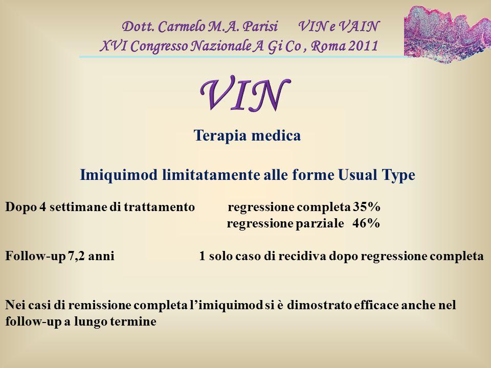 Dopo 4 settimane di trattamento regressione completa 35% regressione parziale 46% Follow-up 7,2 anni 1 solo caso di recidiva dopo regressione completa