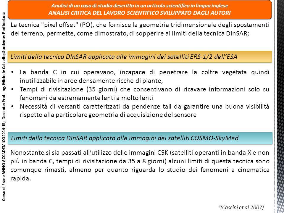 Corso di Frane ANNO ACCADEMICO 2014-15; Docente: Prof. Ing. Michele Calvello; Studente: Porfido Luca La tecnica