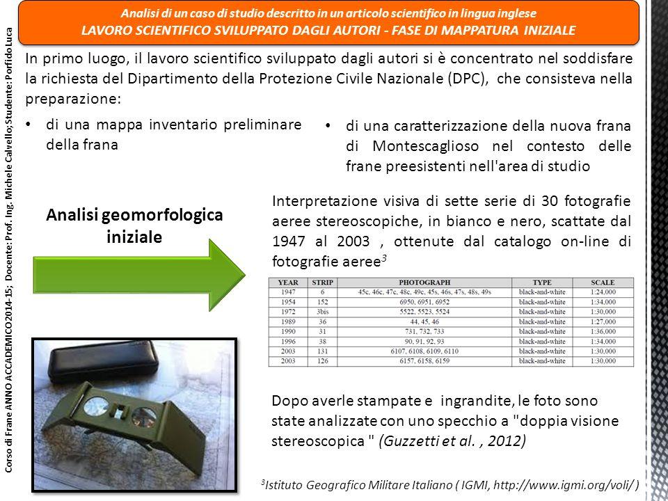 3 Istituto Geografico Militare Italiano ( IGMI, http://www.igmi.org/voli/ ) Corso di Frane ANNO ACCADEMICO 2014-15; Docente: Prof. Ing. Michele Calvel