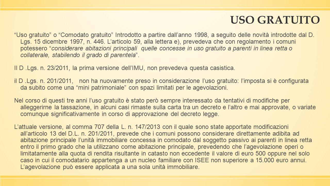 """USO GRATUITO """"Uso gratuito"""" o """"Comodato gratuito"""" Introdotto a partire dall'anno 1998, a seguito delle novità introdotte dal D. Lgs. 15 dicembre 1997,"""