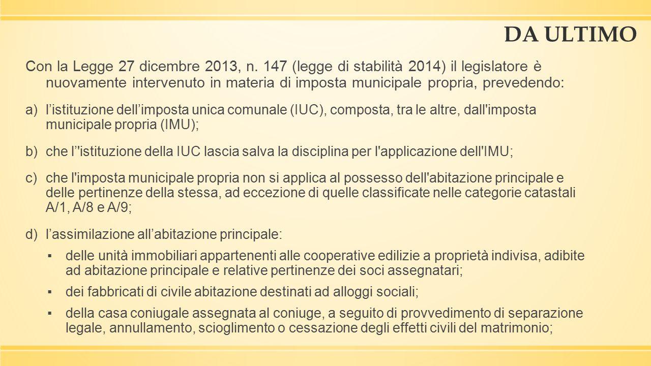 DA ULTIMO Con la Legge 27 dicembre 2013, n. 147 (legge di stabilità 2014) il legislatore è nuovamente intervenuto in materia di imposta municipale pro