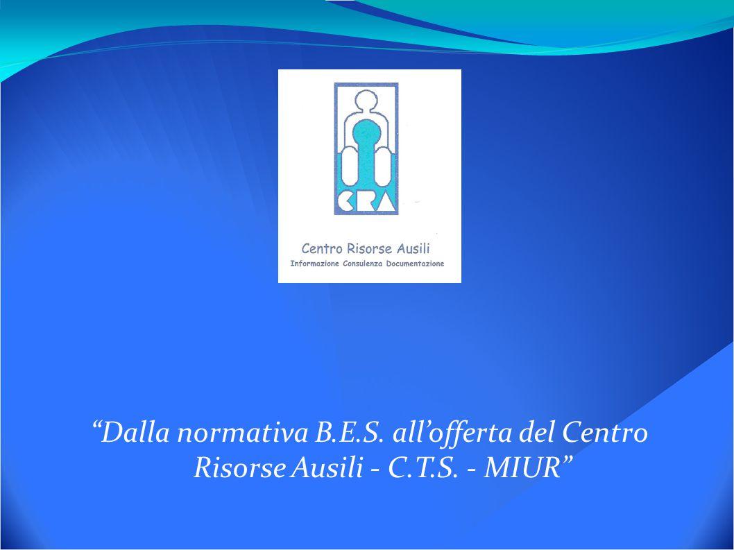 Dalla normativa B.E.S. all'offerta del Centro Risorse Ausili - C.T.S. - MIUR