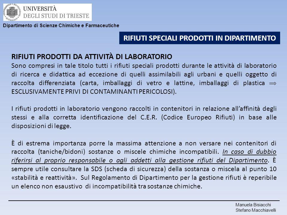 Manuela Bisiacchi Stefano Macchiavelli Dipartimento di Scienze Chimiche e Farmaceutiche RIFIUTI SPECIALI PRODOTTI IN DIPARTIMENTO RIFIUTI PRODOTTI DA