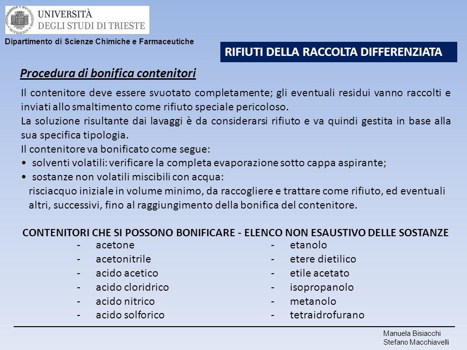 Manuela Bisiacchi Stefano Macchiavelli Dipartimento di Scienze Chimiche e Farmaceutiche RIFIUTI DELLA RACCOLTA DIFFERENZIATA Procedura di bonifica con