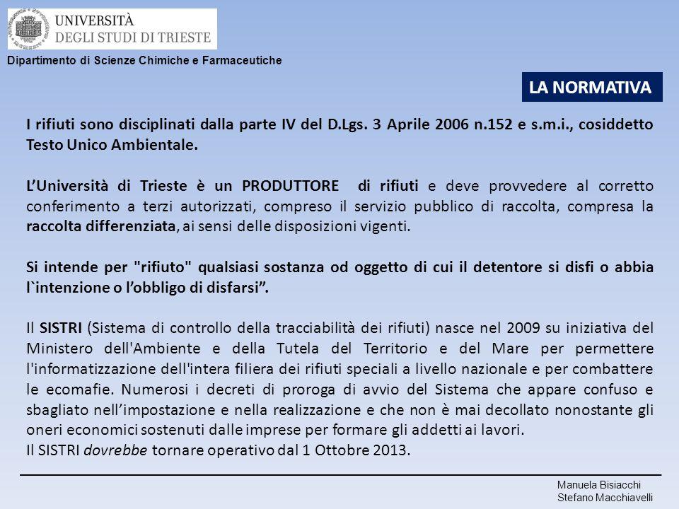 I rifiuti sono disciplinati dalla parte IV del D.Lgs. 3 Aprile 2006 n.152 e s.m.i., cosiddetto Testo Unico Ambientale. L'Università di Trieste è un PR