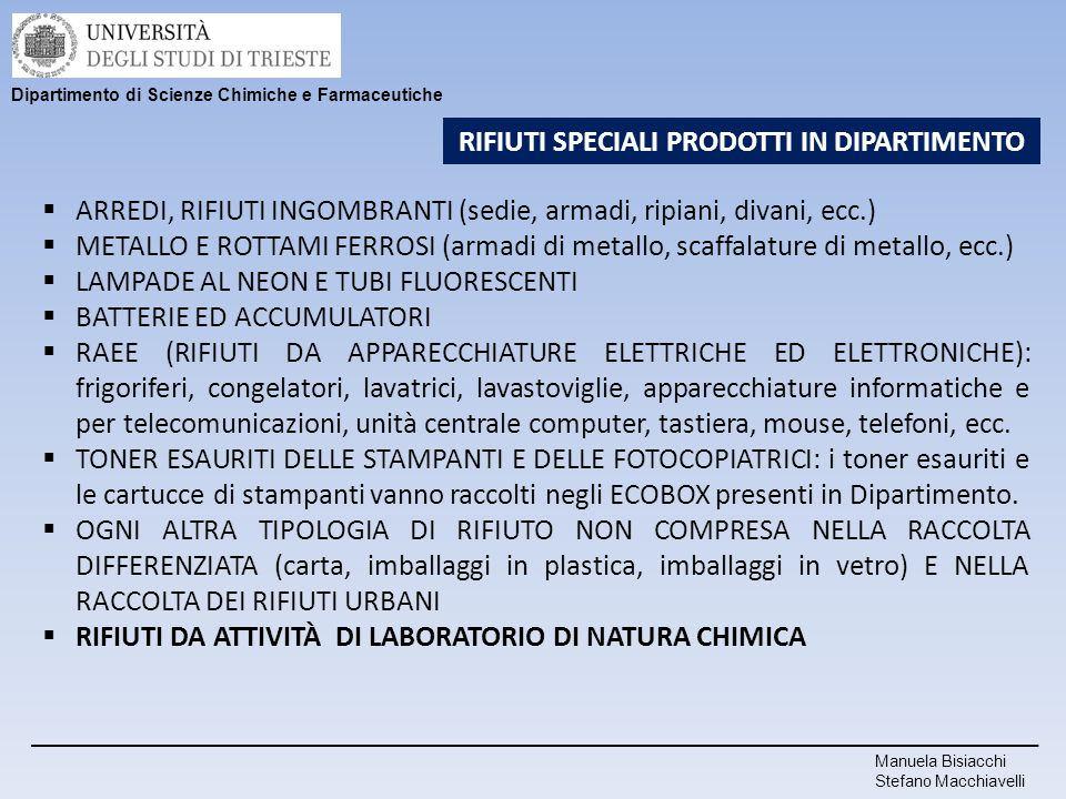 Manuela Bisiacchi Stefano Macchiavelli Dipartimento di Scienze Chimiche e Farmaceutiche RIFIUTI SPECIALI PRODOTTI IN DIPARTIMENTO  ARREDI, RIFIUTI IN
